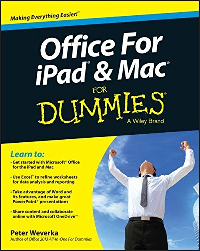 Office for iPad and Mac For Dummies: Weverka, Peter