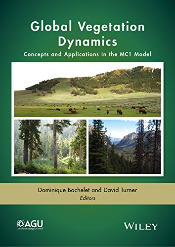 9781119011699: Global Vegetation Dynamics: Concepts and Applications in the MC1 Model (Geophysical Monograph Series)