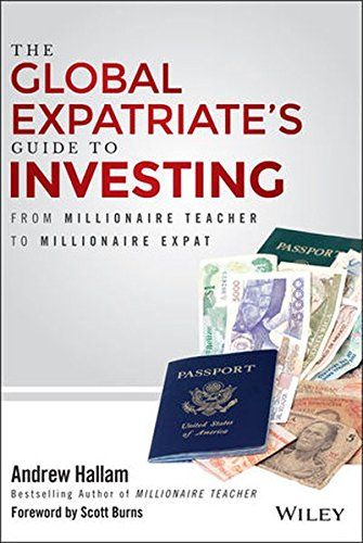 9781119020981: The Global Expatriate's Guide to Investing: From Millionaire Teacher to Millionaire Expat
