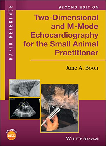 Two-Dimensional and M-Mode Echocardiography for the Small: June A. Boon