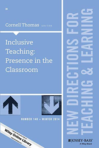 9781119036470: Inclusive Teaching: Presence in the Classroom: New Directions for Teaching and Learning, Number 140 (J-B TL Single Issue Teaching and Learning)