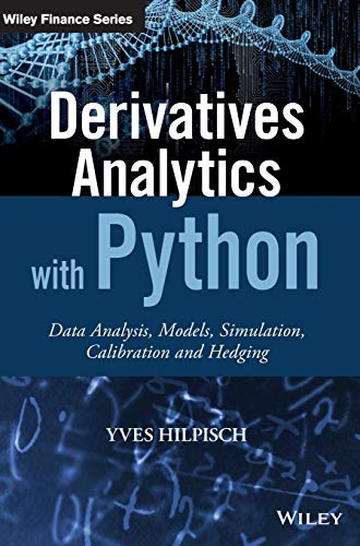 9781119037996: Derivatives Analytics with Python: Data Analysis, Models, Simulation, Calibration and Hedging