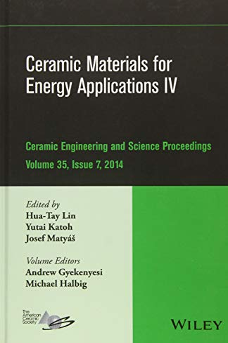 Ceramic Materials for Energy Applications IV: Ceramic: Lin, Hua-Tay, Katoh,