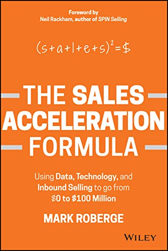 9781119047070: The Sales Acceleration Formula: Using Data, Technology, and Inbound Selling to go from $0 to $100 Million