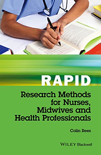 Rapid Research Methods for Nurses, Midwives and Health Professionals: Rees, Colin