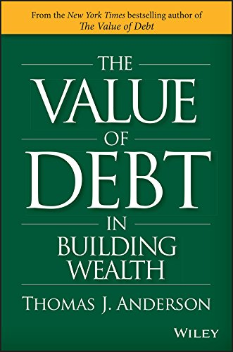 9781119049296: The Value of Debt in Building Wealth: Creating Your Glide Path to a Healthy Financial L.I.F.E.
