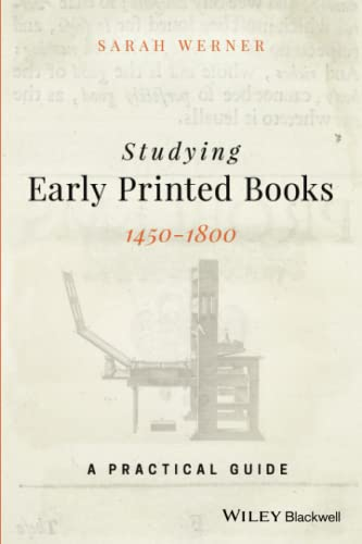 9781119049968: Studying Early Printed Books, 1450-1800: A Practical Guide
