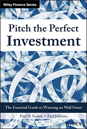 9781119051787: Pitch the Perfect Investment: The Essential Guide to Winning on Wall Street (Wiley Finance)