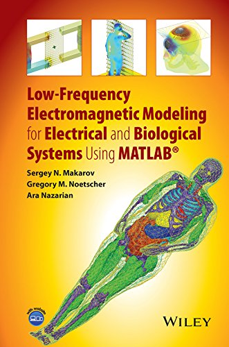 Low-Frequency Electromagnetic Modeling for Electrical and Biological: Sergey N. Makarov,