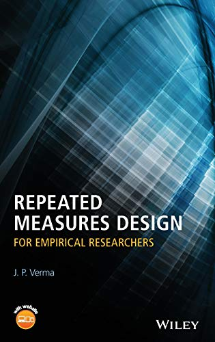 Repeated Measures Design for Empirical Researchers: J. P. Verma