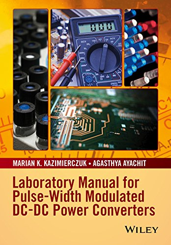 Laboratory Manual for Pulse-Width Modulated DC-DC Power: Marian K. Kazimierczuk,