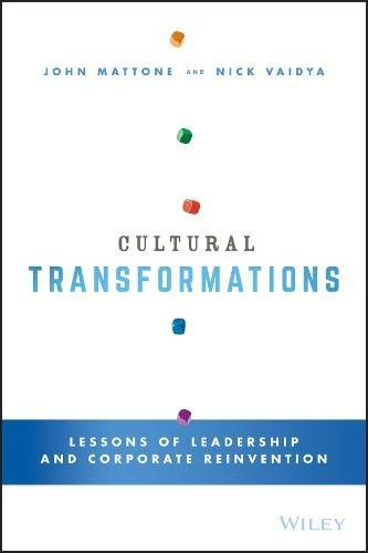 9781119055921: Cultural Transformations: Lessons of Leadership and Corporate Reinvention