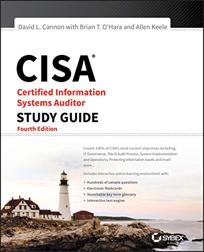Cisa: certified information systems auditor study guide, 4th.