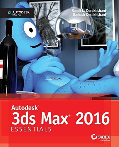 9781119059769: Autodesk 3Ds Max 2016 Essentials: Autodesk Official Press