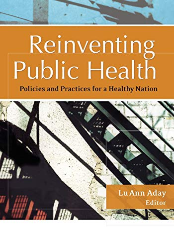 9781119061243: Reinventing Public Health: Policies and Practices for a Healthy Nation