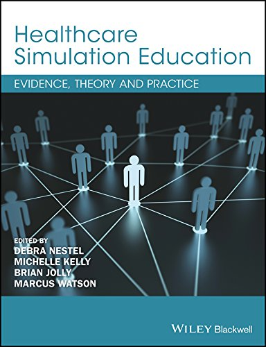 9781119061595: Healthcare Simulation Education: Evidence, Theory and Practice