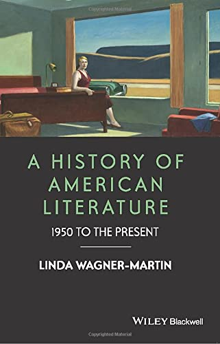 9781119062523: A History of American Literature: 1950 to the Present (Wiley-Blackwell Histories of American Literature)