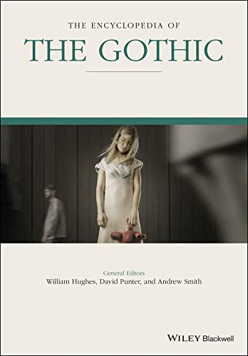 9781119064602: The Encyclopedia of the Gothic, 2 Volume Set (Wiley-Blackwell Encyclopedia of Literature)