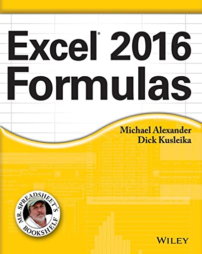 Excel 2016 Formulas: Michael Alexander, Et.Al