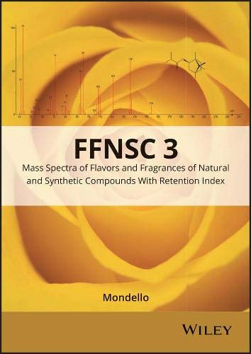 9781119069843: Mass Spectra of Flavors and Fragrances of Natural and Synthetic Compounds