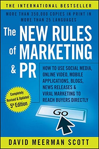 9781119070481: The New Rules of Marketing & PR: How to Use Social Media, Online Video, Mobile Applications, Blogs, News Releases, and Viral Marketing to Reach Buyers Directly