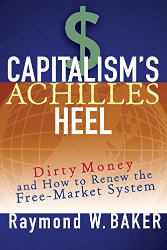 9781119086611: Capitalism's Achilles Heel: Dirty Money and How to Renew the Free-Market System