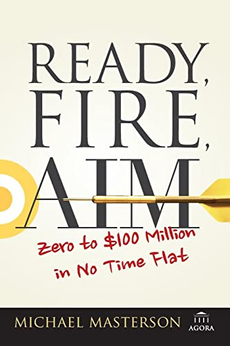 9781119086857: Ready, Fire, Aim: Zero to $100 Million in No Time Flat