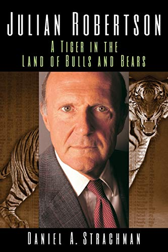 9781119087090: Julian Robertson: A Tiger in the Land of Bulls and Bears
