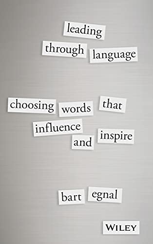 9781119087717: Leading Through Language: Choosing Words That Influence and Inspire