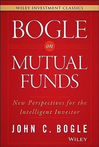 Bogle On Mutual Funds: New Perspectives For: John C. Bogle