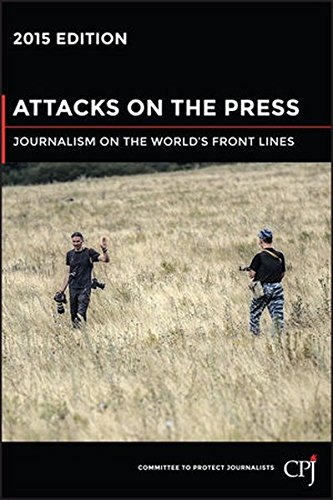 9781119088424: Attacks on the Press: Journalism on the World's Front Lines (Bloomberg)