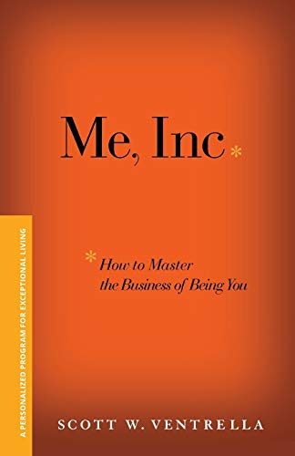 9781119089803: Me, Inc. How to Master the Business of Being You: A Personalized Program for Exceptional Living
