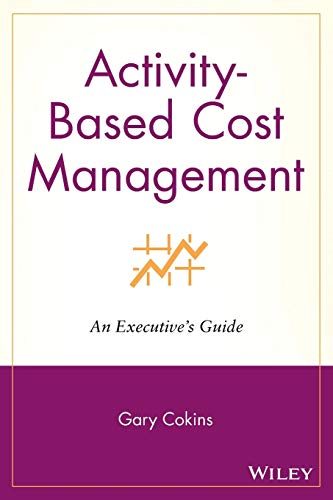 9781119090359: Activity-Based Cost Management: An Executive's Guide (Wiley Cost Management Series)