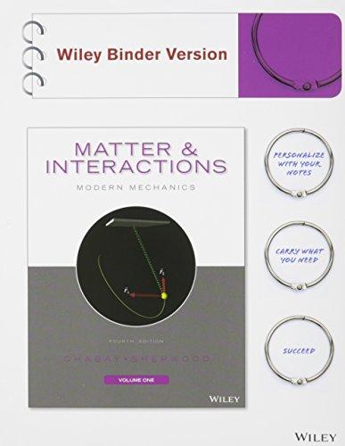 9781119091721: Matter and Interactions, Volume I: Modern Mechanics, 4e Binder Ready Version with WebAssign Plus Physics 1 Semester Set