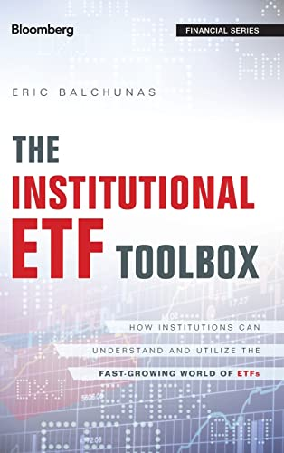 The Institutional ETF Toolbox: How Institutions Can Understand and Utilize the Fast-Growing World ...