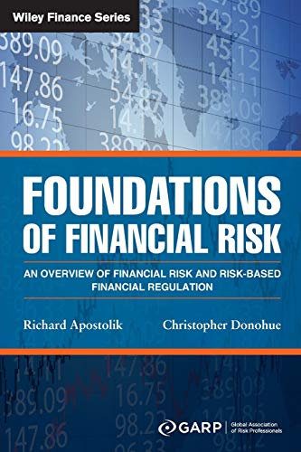 9781119098058: Foundations of Financial Risk: An Overview of Financial Risk and Risk-based Financial Regulation (Wiley Finance)