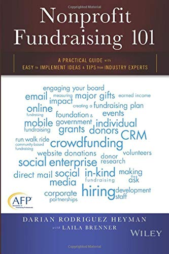 9781119100461: Nonprofit Fundraising 101: A Practical Guide to Easy to Implement Ideas and Tips from Industry Experts