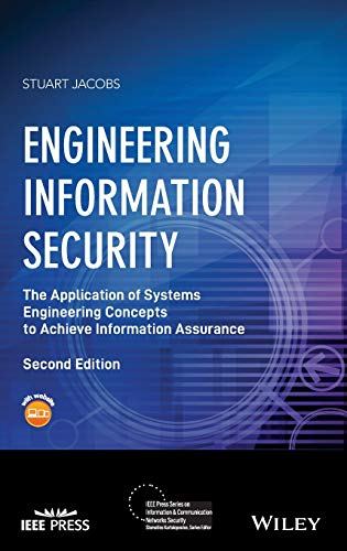 9781119101604: Engineering Information Security: The Application of Systems Engineering Concepts to Achieve Information Assurance (IEEE Press Series on Information and Communication Networks Security)