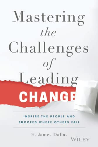 9781119102205: Mastering the Challenges of Leading Change: Inspire the People and Succeed Where Others Fail