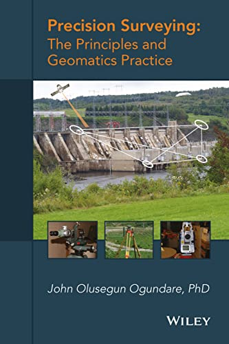 Precision Surveying: The Principles and Geomatics Practice: Ogund, John Olusegun; Ogundare, John ...
