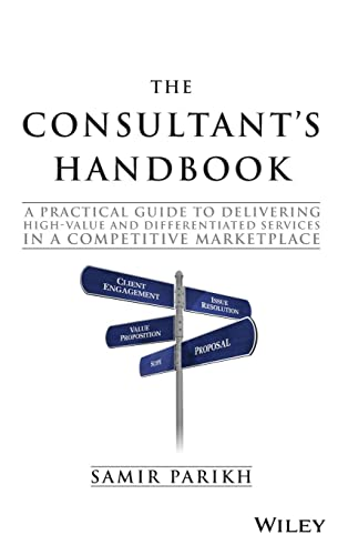 9781119106203: The Consultant's Handbook: A Practical Guide to Delivering High-value and Differentiated Services in a Competitive Marketplace