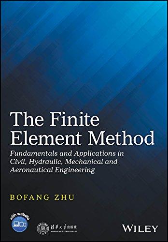 The Finite Element Method: Fundamentals and Applications: Bofang Zhu