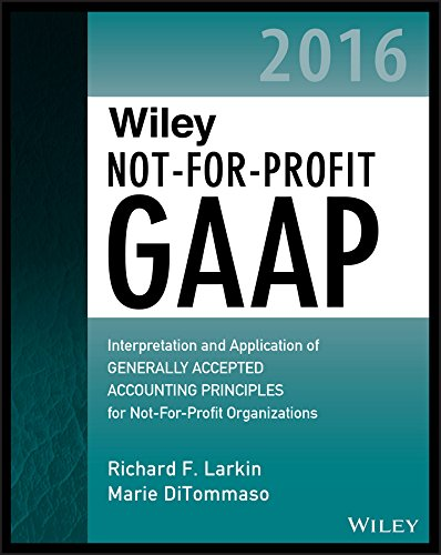 9781119107538: Wiley Not-for-Profit GAAP 2016: Interpretation and Application of Generally Accepted Accounting Principles (Wiley Regulatory Reporting)
