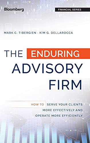 9781119108764: The Enduring Advisory Firm: How to Serve Your Clients More Effectively and Operate More Efficiently (Bloomberg Financial)