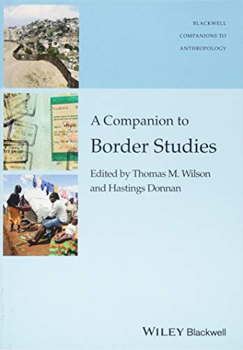 9781119111672: A Companion to Border Studies (Wiley Blackwell Companions to Anthropology)