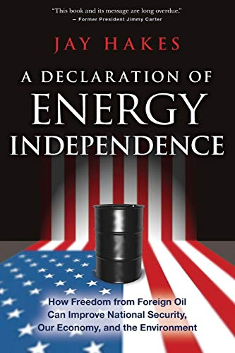 9781119112518: A Declaration of Energy Independence: How Freedom from Foreign Oil Can Improve National Security, Our Economy, and the Environment