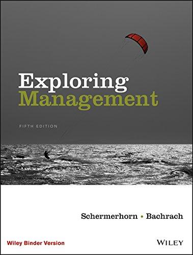 Exploring Management, Binder Ready Version: Daniel G. Bachrach; John R. Schermerhorn