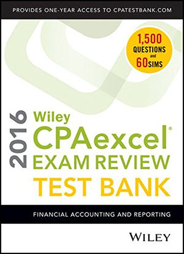 9781119120049: Wiley CPAexcel Exam Review 2016 Test Bank: Financial Accounting and Reporting