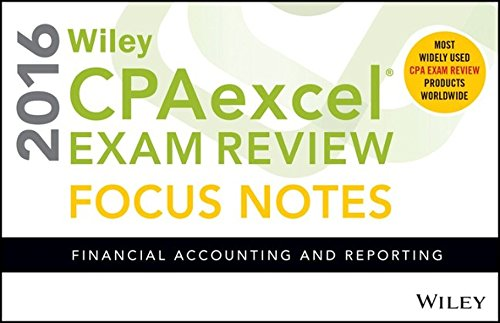9781119120070: Wiley CPAexcel Exam Review 2016 Focus Notes: Financial Accounting and Reporting