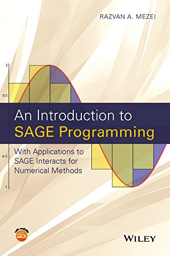 9781119122784: An Introduction to SAGE Programming: With Applications to SAGE Interacts for Numerical Methods